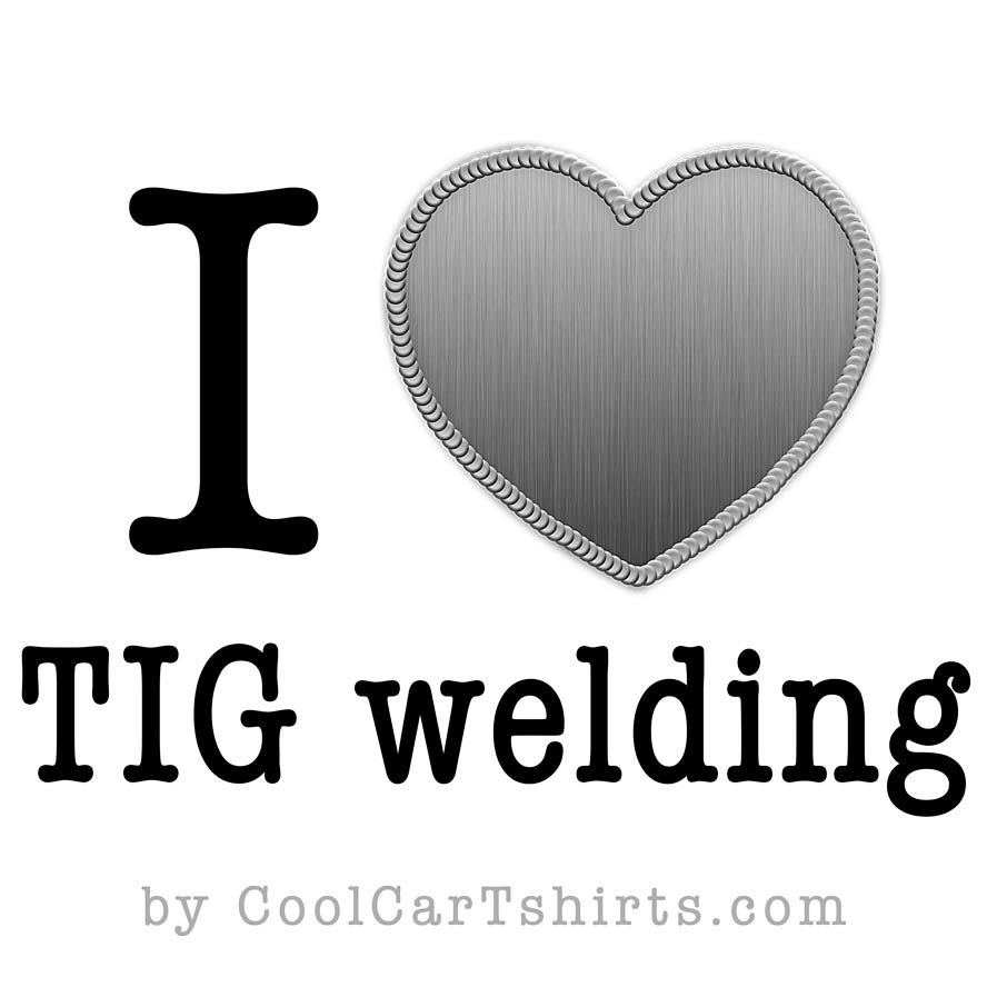 I love TIG welding t-shirt